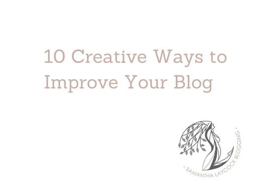 10 Creative Ways to Improve Your Blog