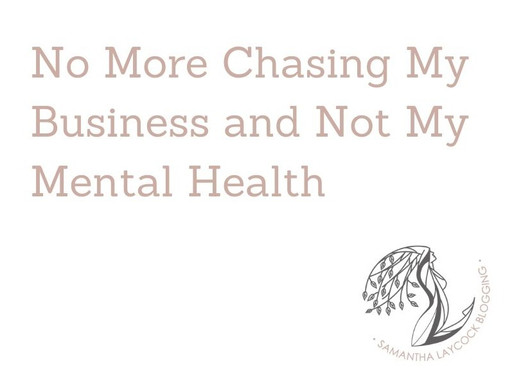 No More Chasing My Business and Not My Mental Health