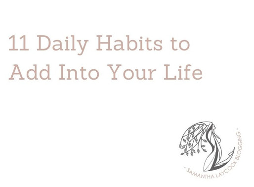 11 Daily Habits to Add Into Your Life