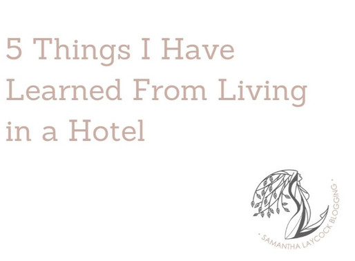5 Things I've Learned From Living in a Hotel