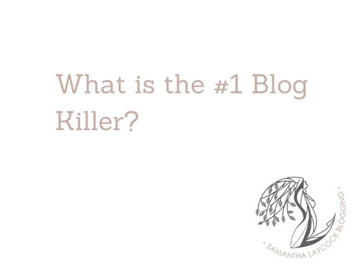 What is the #1 Blog Killer?