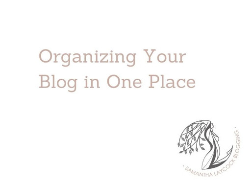 Organizing Your Blog in One Place
