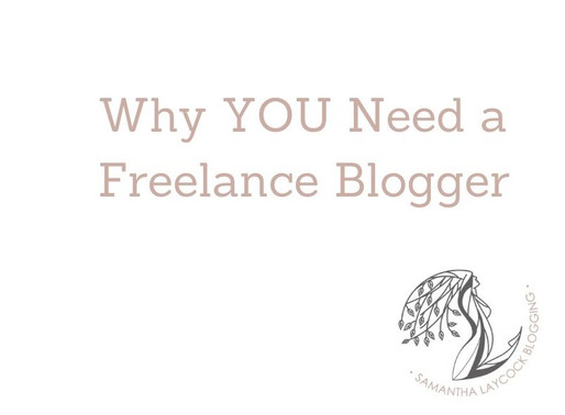Why YOU Need a Freelance Blogger