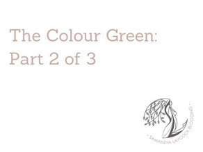 The Colour Green: Part 2 of 3