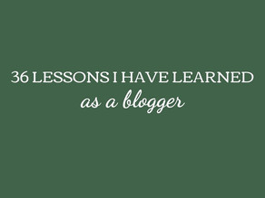 36 Lessons I Have Learned as a Blogger