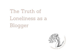 The Truth of Loneliness as a Blogger