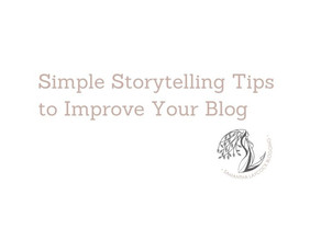 Simple Storytelling Tips to Improve Your Blog