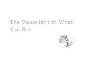 The Value Isn't In What You See