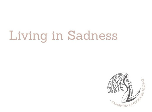 Living in Sadness