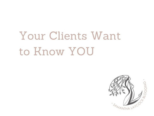 Your Clients Want to Know YOU