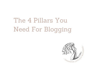 The 4 Pillars You Need For Blogging