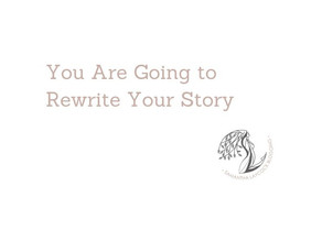 You Are Going to Rewrite Your Story