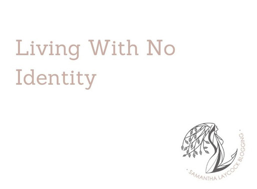 Living With No Identity