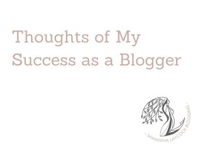 Thoughts of My Success as a Blogger