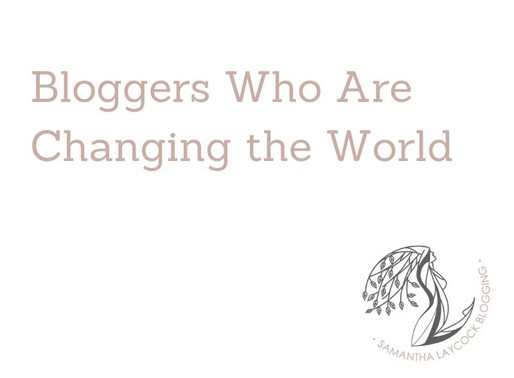 Bloggers Who Are Changing the World