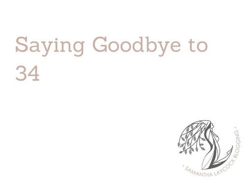 Saying Goodbye to 34