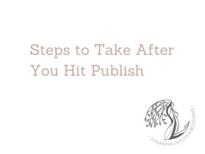 Steps to Take After You Hit Publish