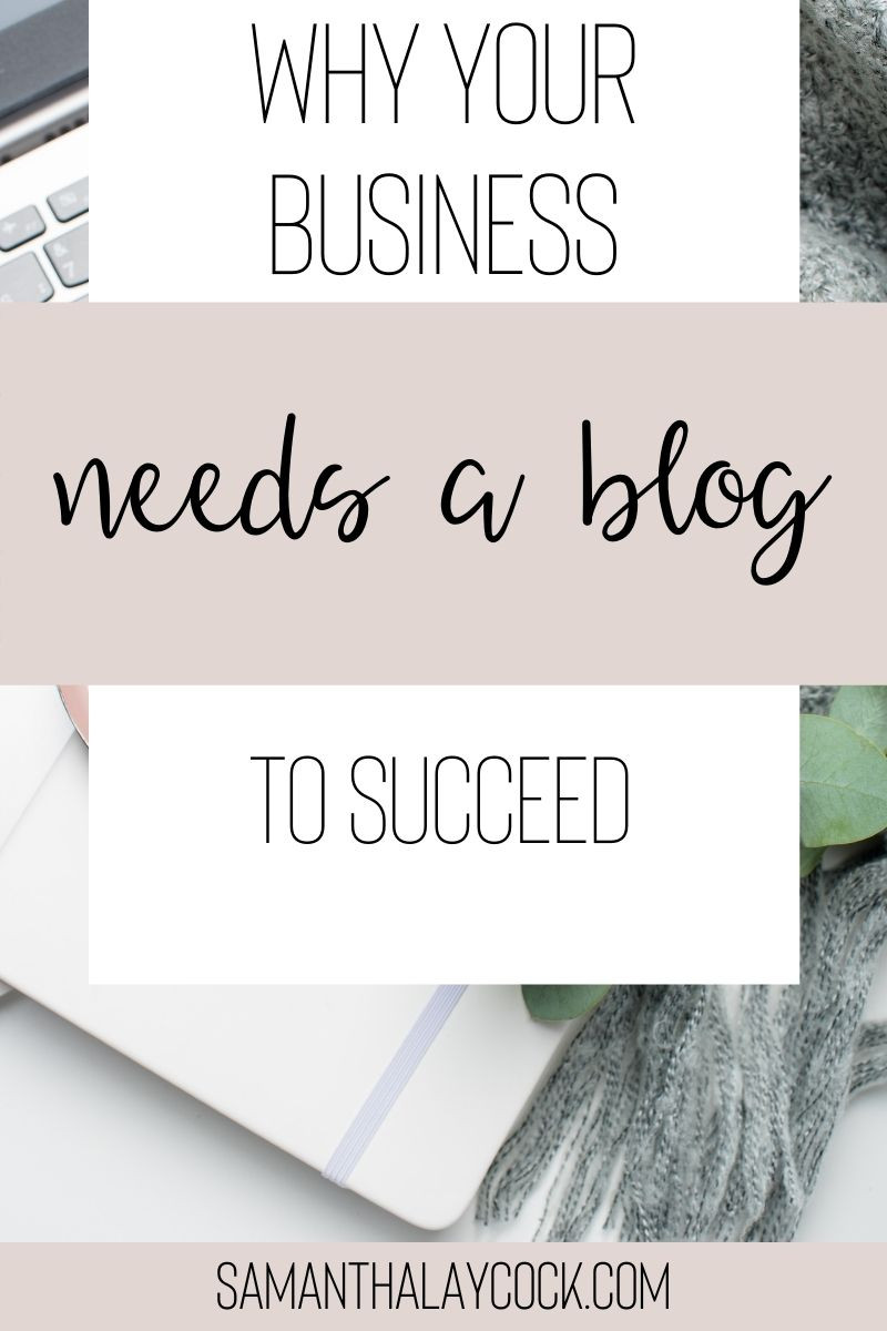 Your business needs a blog to help it succeed.