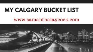75 bucket list worthy things to do in Calgary