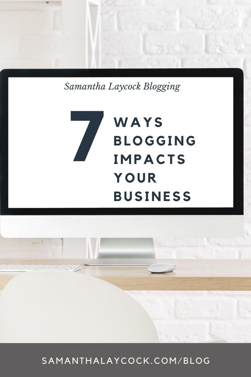 A desktop computer that says 7 ways blogging impacts your business.