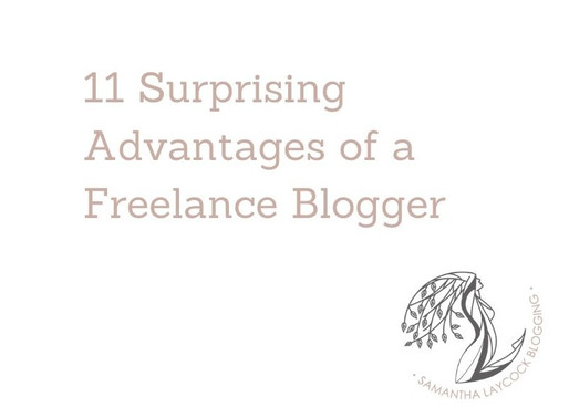 11 Surprising Advantages of a Freelance Blogger