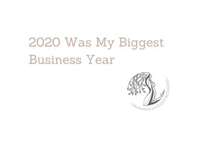 2020 Was My Biggest Business Year
