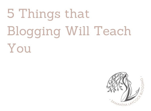 5 Things Blogging Will Teach You