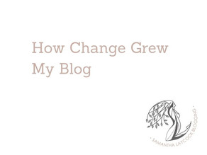 How Change Grew My Blog