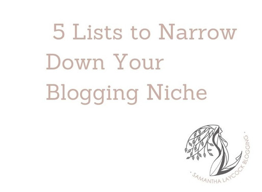 5 Lists to Narrow Down Your Blogging Niche
