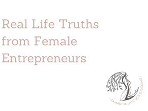 Real Life Truths From Female Entrepreneurs