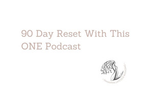 90 Day Reset With This ONE Podcast