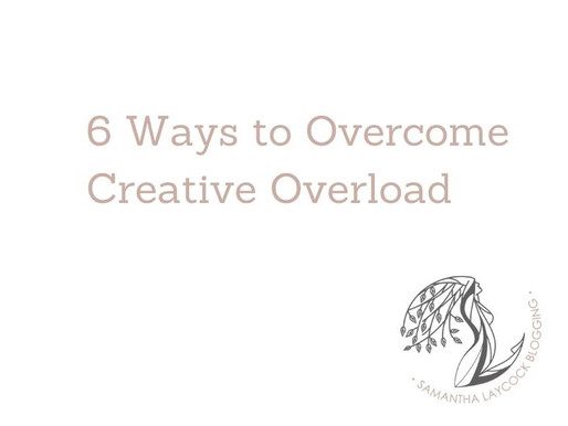 6 Ways to Overcome Creative Overload