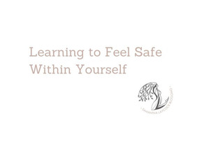 Learning to Feel Safe Within Yourself