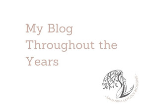 My Blog Throughout the Years
