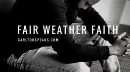 Fair Weather Faith