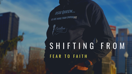 Shifting From Fear to Faith