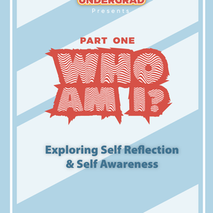 Who Am I Part 1: Self Reflection and Self Awareness