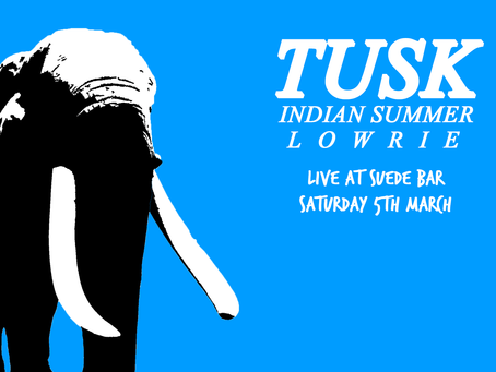 Your weekend sorted: Tusk, Indian Summer & Lowrie live at Suede