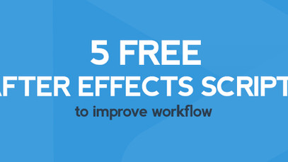 5 FREE AFTER EFFECTS SCRIPTS to improve workflow.