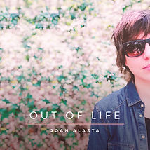 Joan-Alasta-Out-of-Life-Cover-Art-Album.