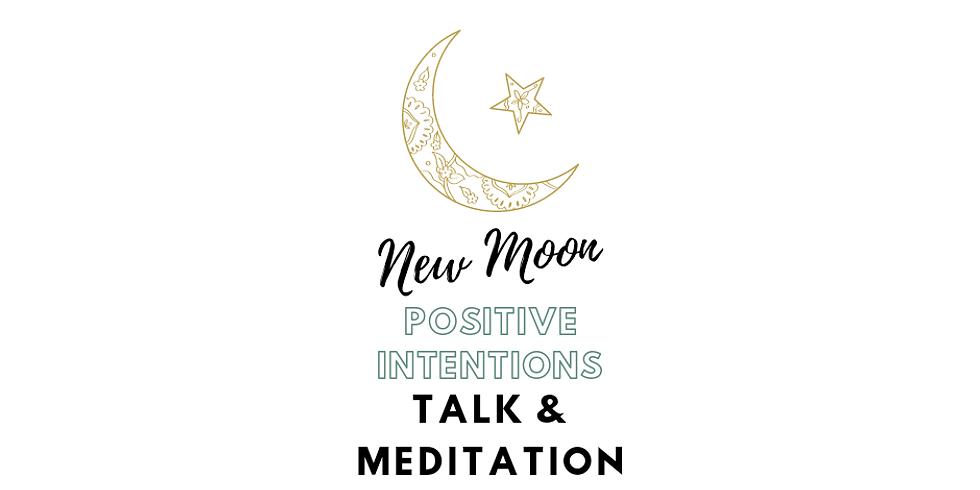 New Moon Positive Intentions Talk & Meditation
