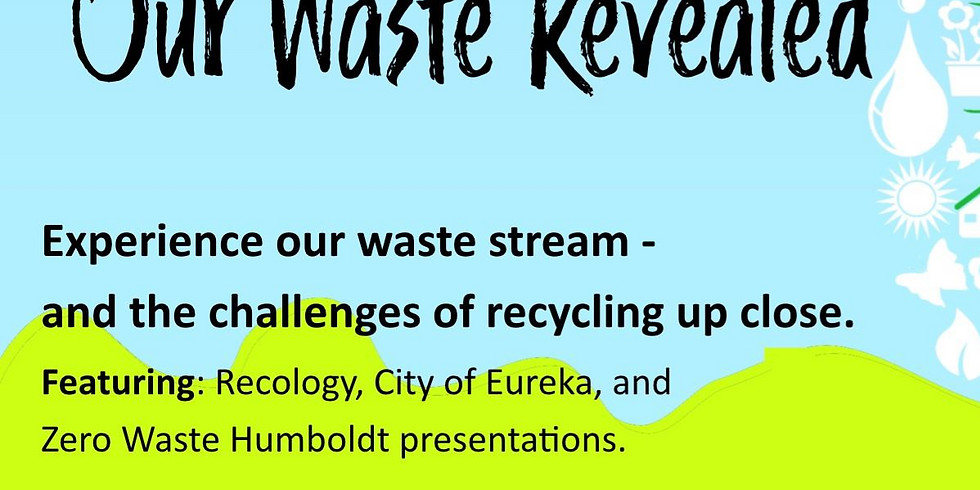 Our Waste Revealed- Recology Open House