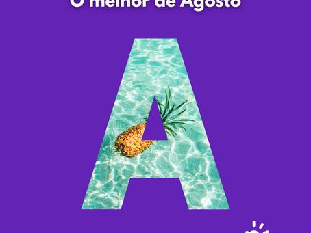 O Melhor de Agosto | AGENDA