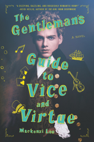 The Gentlemen's Guide to Vice and Virtue by Mackenzie Lee