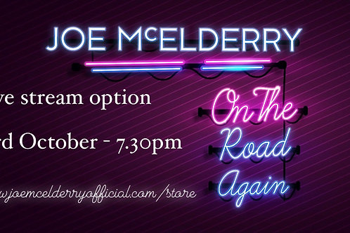 JOE MCELDERRY - ON THE ROAD AGAIN - LIVE STREAM ONLY - 23rd OCTOBER  7.30pm