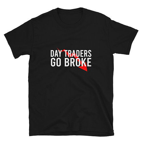 Day Traders Go Broke T-Shirt