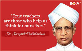 Dr. S. Radhakrishnan: A True Teacher, Philosopher and Guide