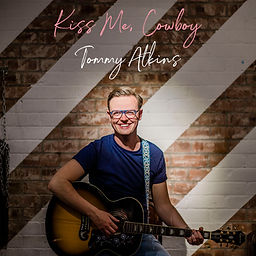 Tommy Atkins - Kiss Me, Cowboy - Country Music Artist - EP Cover