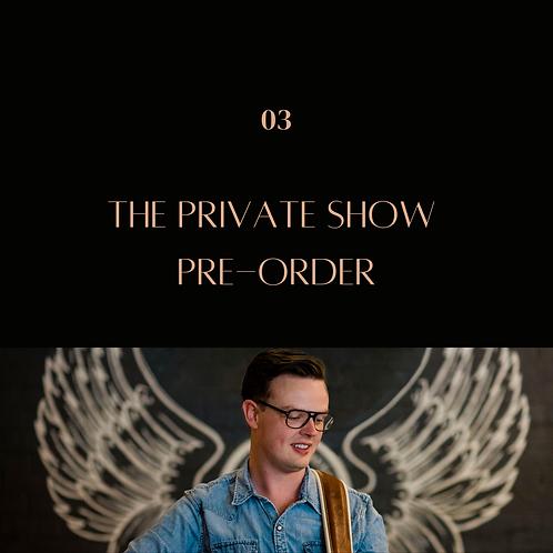 The Private Show Pre-Order