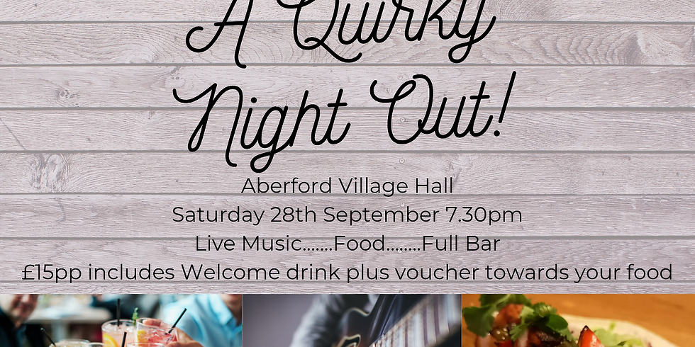 A Quirky Night Out......Aberford